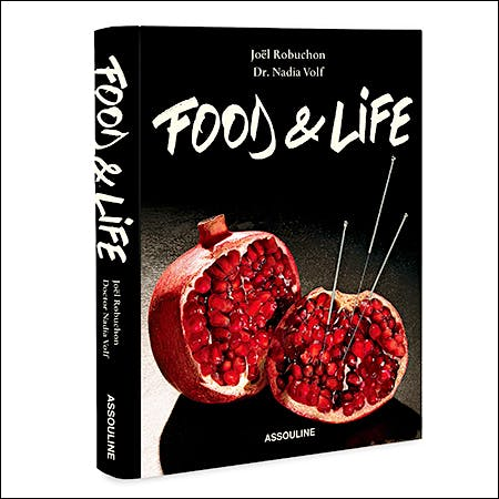 Food and Life by Joël Robuchon and Nadia Volf